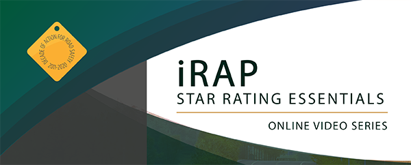 iRAP Star Rating Essentials – Online Video Series available Tuesday 9 April 2019