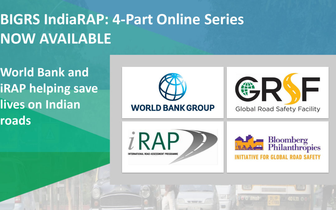BIGRS IndiaRAP online series – World Bank and iRAP help to save lives on Indian Roads