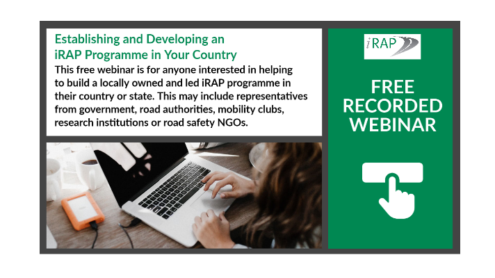Free Recorded Webinar – Establishing & Developing an iRAP Programme in Your Country