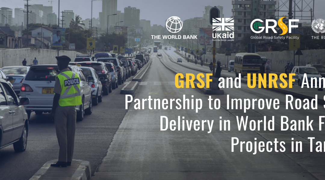Partnership Announced to Improve Road Safety Delivery in World Bank Funded Projects in Tanzania