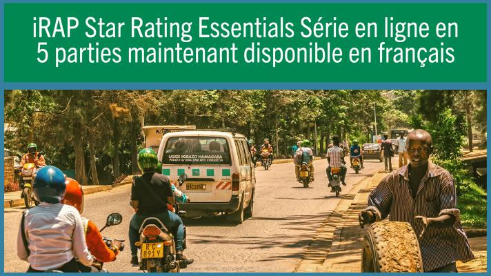 Онлайн-сериал из 5 частей iRAP Star Rating Essentials теперь доступен на французском языке